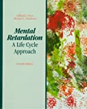 Mental retardation :  a life cycle approach /