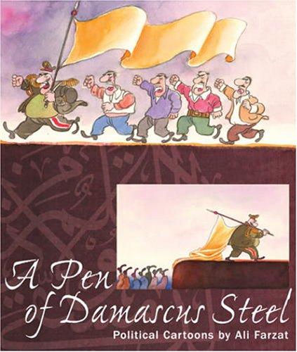 A Pen of Damascus Steel: The Political Cartoons of an Arab Master