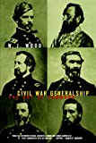 W.J. Wood Civil War Generalship: The Art Of Command