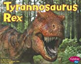Tyrannosaurus Rex (Pebble Plus: Dinosaurs and Prehistoric Animals)