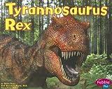 Tyrannosaurus Rex (Dinosaurs and Prehistoric Animals)