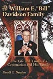 "The William E. ""Bill"" Davidson Family: The Life and Times of a Centenarian and His Family"