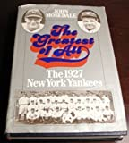 The greatest of all: The 1927 New York Yankees