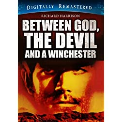 Between God, The Devil and a Winchester - Digitally Remastered