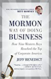The Mormon Way of Doing Business: How Nine Western Boys Reached the Top of Corporate America