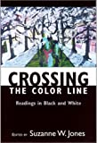 Crossing the Color Line: Readings in Black and White