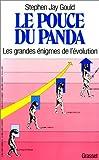 Le Pouce du panda. Les Grandes énigmes de l'évolution
