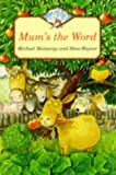 Michael Morpurgo Mum's the Word (Jets)