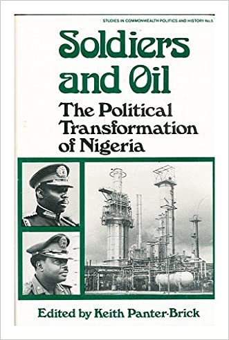 Soldiers and Oil: The Political Transformation of Nigeria (Studies in Commonwealth Politics and History; No. 5)
