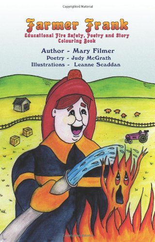Farmer Frank: Educational Fire Safety, Poetry and Story Colouring Book