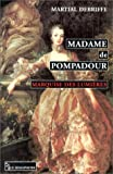 echange, troc Martial Debriffe - Madame de Pompadour: Marquise des Lumières