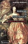 Madame de Pompadour - Marquise des Lumières