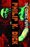 The Cosmic Puppets: A Novel (1400030056) by Philip K. Dick