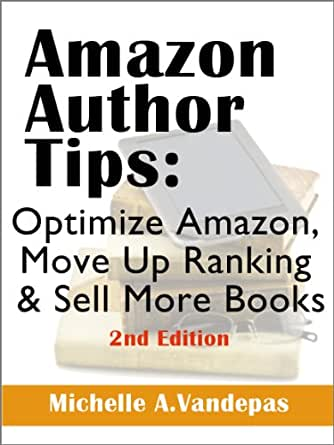 amazon author tips optimize amazon move up ranking and sell more books author. Black Bedroom Furniture Sets. Home Design Ideas