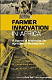 Farmer Innovation in Africa: A Source of Inspiration for Agricultural Development