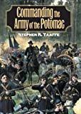 img - for Commanding the Army of the Potomac (Modern War Studies) (Modern War Studies (Hardcover)) book / textbook / text book