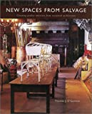 New Spaces from Salvage: Creating Perfect Interiors from Recovered Architecture