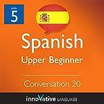 Upper Beginner Conversation #20 (Spanish) |  Innovative Language Learning