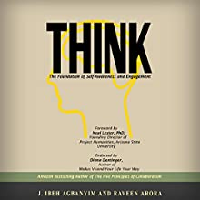 Think: The Foundation of Self-Awareness and Engagement Audiobook by J. Ibeh Agbanyim, Raveen Arora Narrated by Scott Cummings