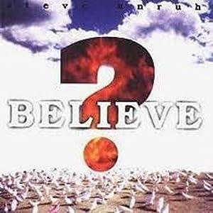 Believe ?