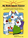 img - for My Book About Cancer (mother) book / textbook / text book