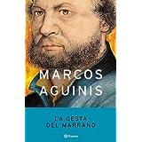 LA GESTA DEL MARRANO (Spanish Edition) MARCOS AGUINIS