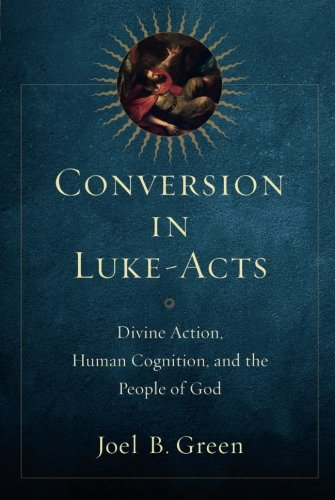 Conversion in Luke-Acts: Divine Action, Human Cognition, and the People of God (Persons Human And Divine compare prices)