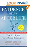 Evidence of the Afterlife: The Science of Near-Death Experiences