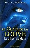 """Afficher """"Le Clan de la louve n° 2 Le Désert de glace"""""""