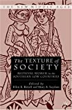 img - for The Texture of Society: Medieval Women in the Southern Low Countries book / textbook / text book