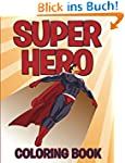Superhero Coloring Book: Coloring Boo...