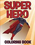 Superhero Coloring Book: Coloring Boo...