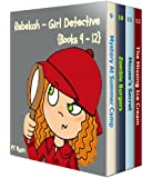 Rebekah - Girl Detective Books 9-12: Fun Short Story Mysteries for Children Ages 9-12 (Mystery At Summer Camp, Zombie Burgers, Mouse's Secret, The Missing Ice Cream)