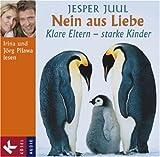Nein aus Liebe, 1 Audio-CD: Klare Eltern - starke Kinder - Jesper Juul