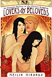 Lovers and Beloveds (An Intimate History of the Greater Kingdom)