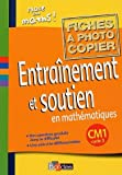 Entranement et soutien en mathmatiques CM1 : Fiches  photocopier