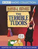 The Terrible Tudors (BBC Radio Collection: Horrible Histories)
