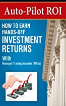 Auto-Pilot ROI: How to Earn Hands-Off Investment Returns with Managed Trading Accounts