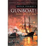 Gunboat!: Small Ships At War (Cassell Military Paperbacks)by Bryan Perrett