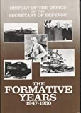 img - for History of the Office of the Secretary of Defense, Vol. 1: The Formative Years, 1947-1950 book / textbook / text book