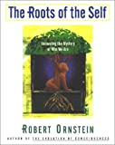 The Roots of the Self: Unraveling the Mystery of Who We Are (0062507885) by Ornstein, Robert E.