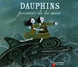 img - for Dauphins, Princes De LA Mer (French Edition) book / textbook / text book