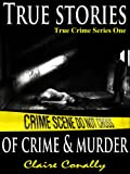 img - for True Stories of Crime and Murder (True Crime Series One) book / textbook / text book