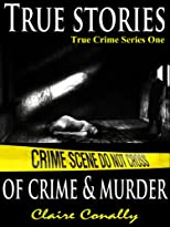 True Stories of Crime and Murder (True Crime Series)