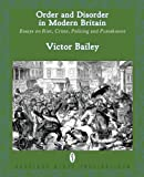 img - for Order and Disorder in Modern Britain: Essays on Riot, Crime, Policing and Punishment book / textbook / text book