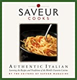 img - for Saveur Cooks Authentic Italian: Savoring the Recipes and Traditions of the World's Favorite Cuisine book / textbook / text book