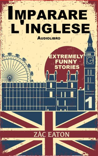 Imparare l'inglese Extremely Funny Stories Audiolibro A Day PDF
