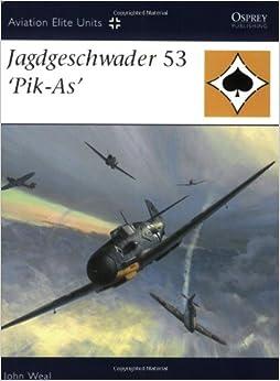 Jagdgeschwader 53 'Pik-As' (Aviation Elite Units): John Weal