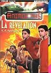 Animorphs : La R�v�lation