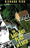 The Last Safe Place on Earth (Laurel Leaf Books) (0191010375) by Richard Peck